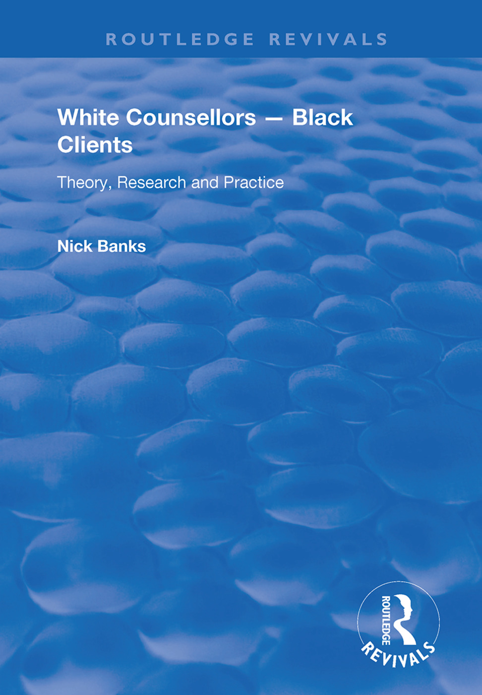 White Counsellors – Black Clients: Theory, Research and Practice book cover