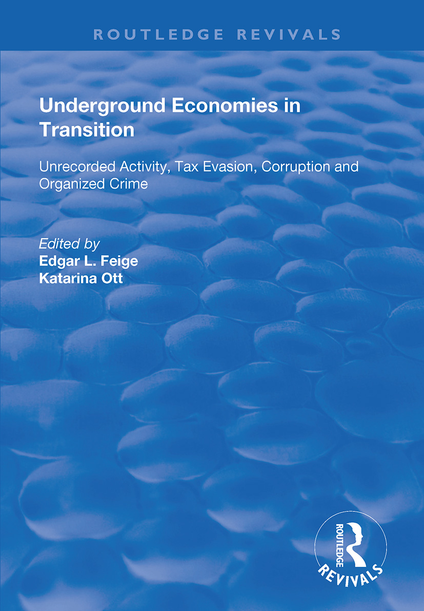 Underground Economies in Transition: Unrecorded Activity, Tax Evasion, Corruption and Organized Crime, 1st Edition (Paperback) book cover