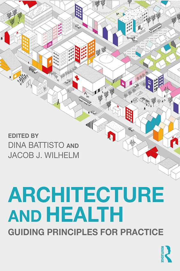Architecture and Health: Guiding Principles for Practice book cover