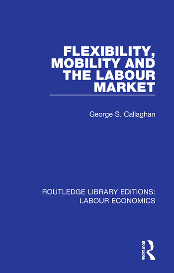 Flexibility, Mobility and the Labour Market