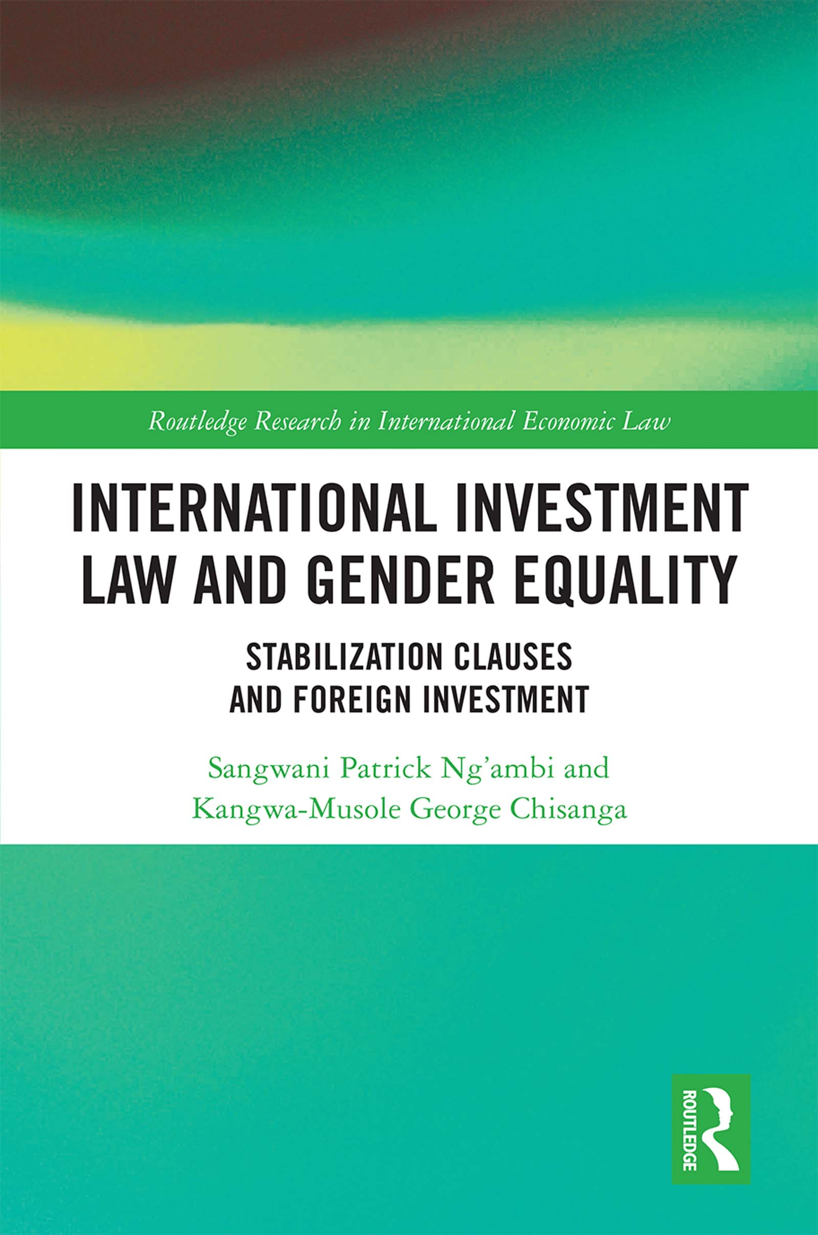 International Investment Law and Gender Equality: Stabilization Clauses and Foreign Investment, 1st Edition (Hardback) book cover