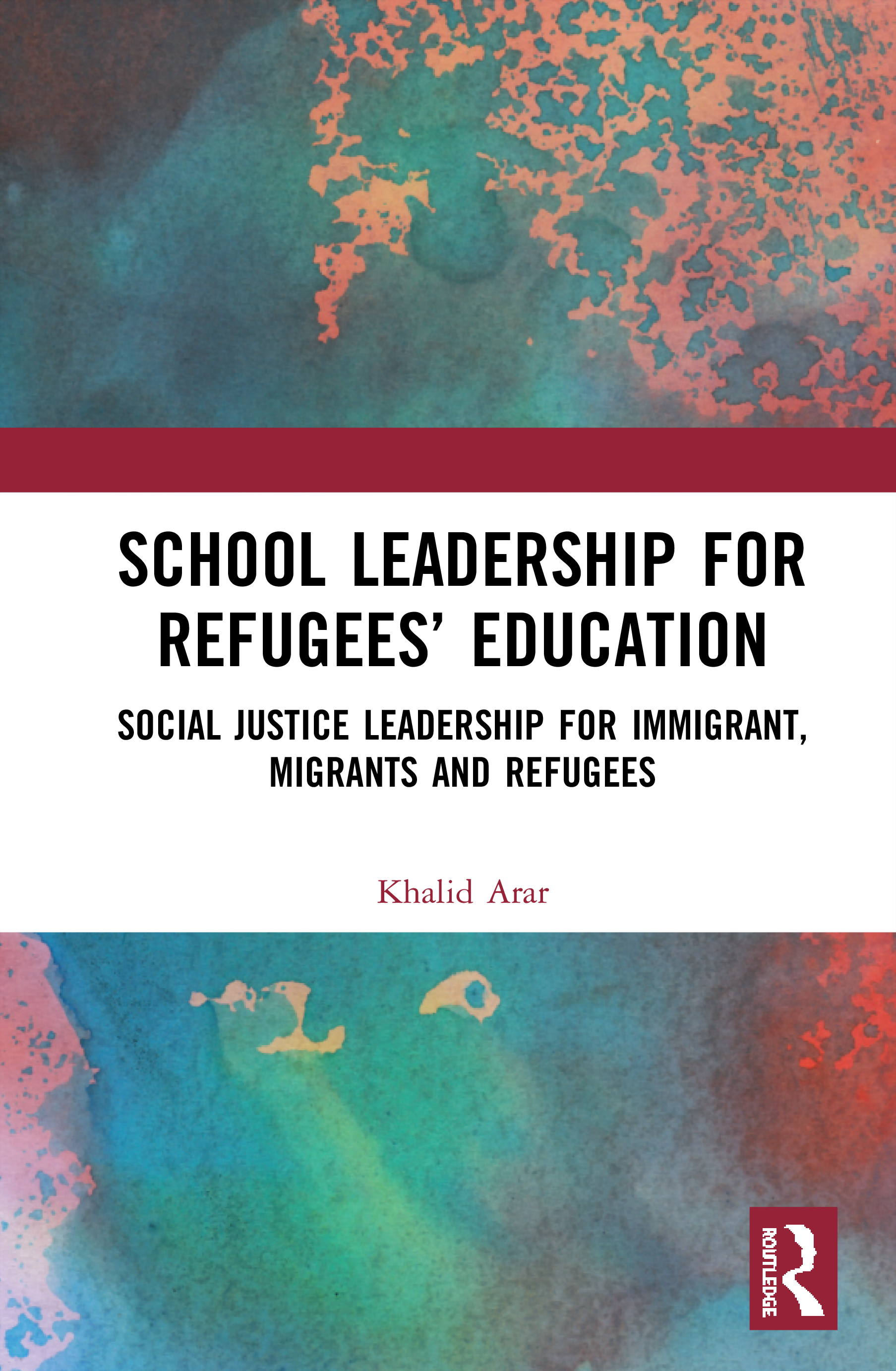 School Leadership for Refugees' Education: Social Justice Leadership for Immigrant, Migrants and Refugees book cover