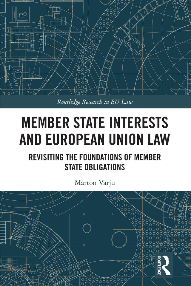 Member State Interests and European Union Law: Revisiting The Foundations Of Member State Obligations book cover