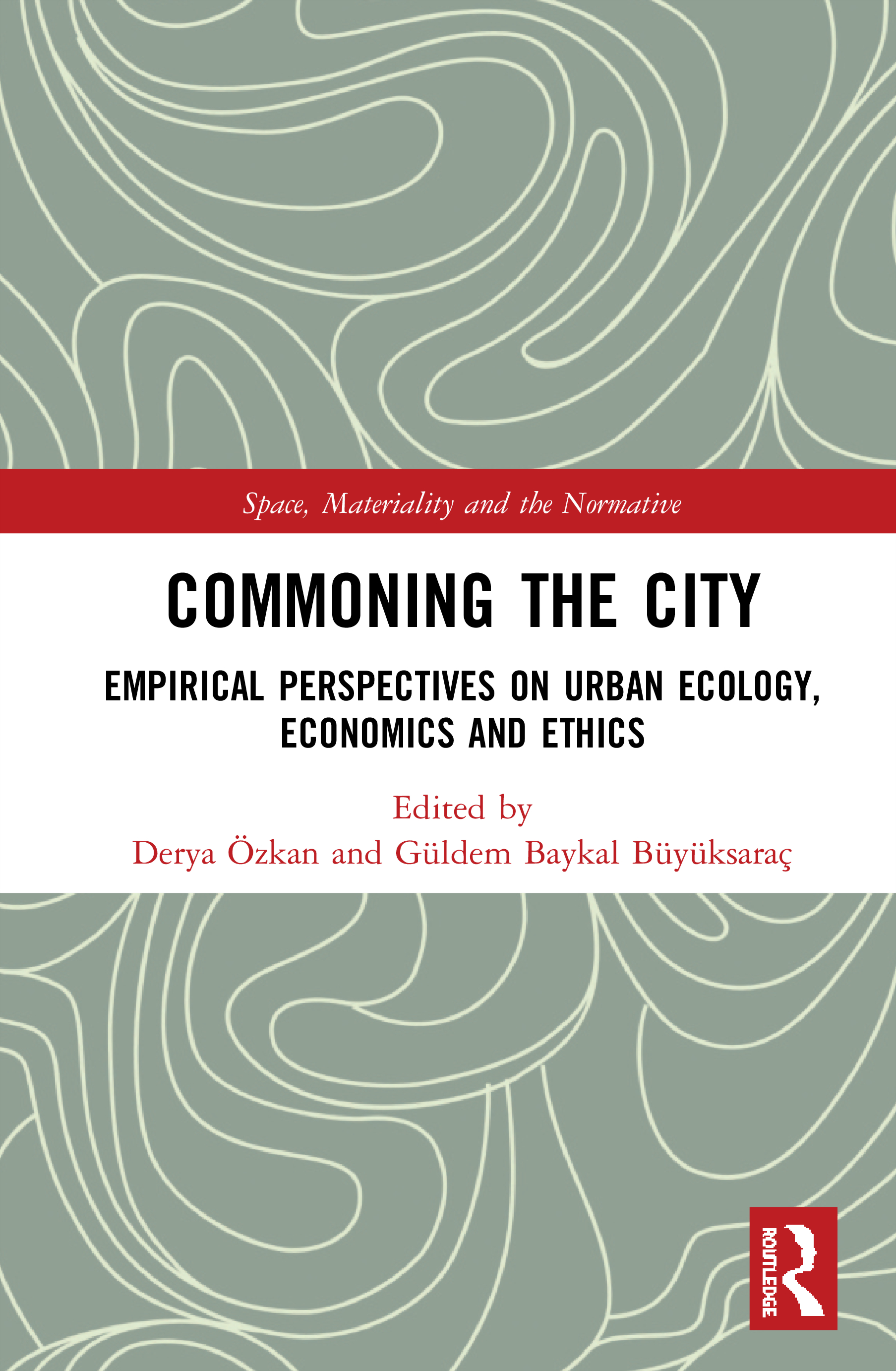 Commoning the City: Empirical Perspectives on Urban Ecology, Economics and Ethics, 1st Edition (Hardback) book cover