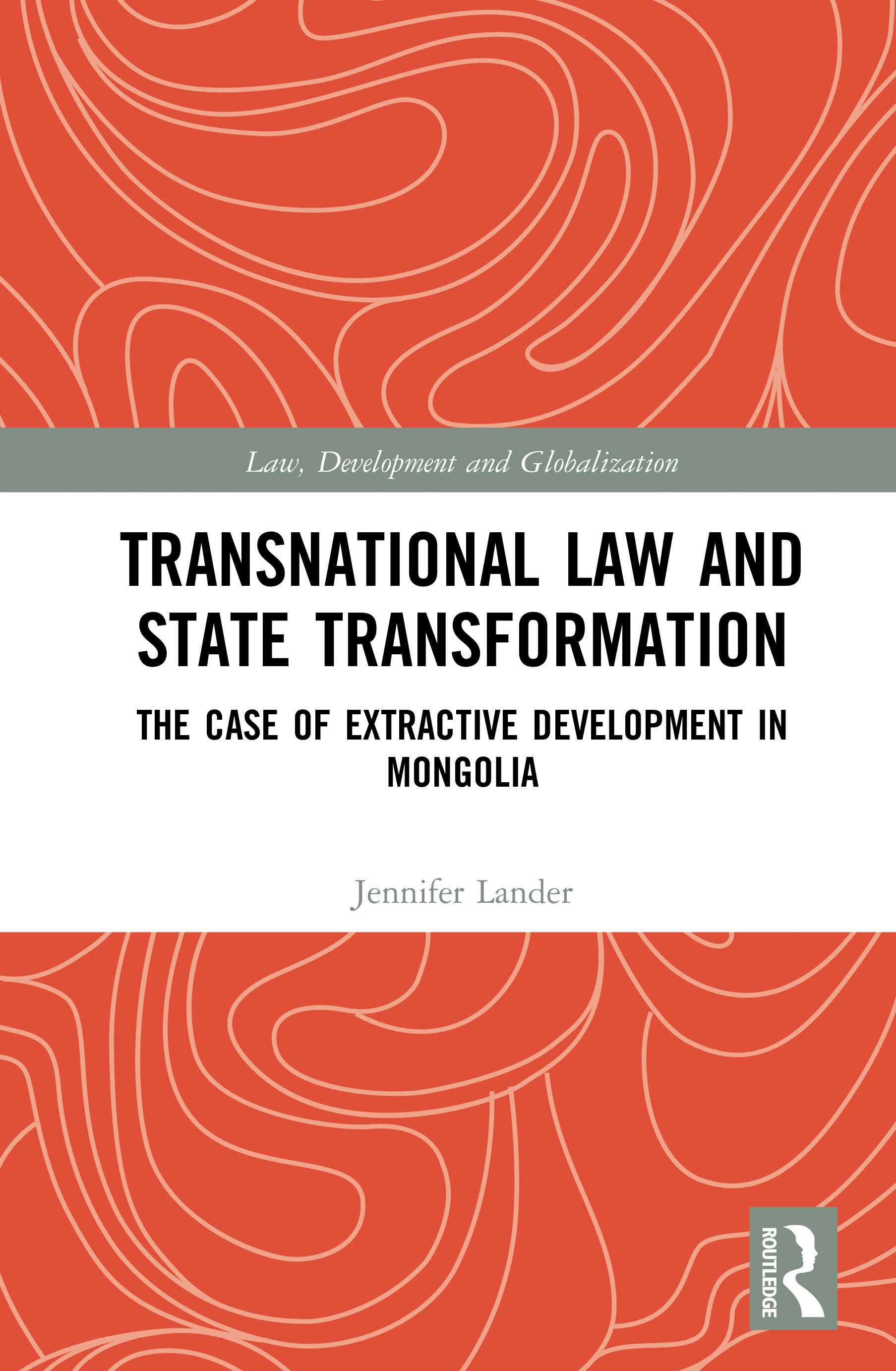 Transnational Law and State Transformation: The Case of Extractive Development in Mongolia book cover