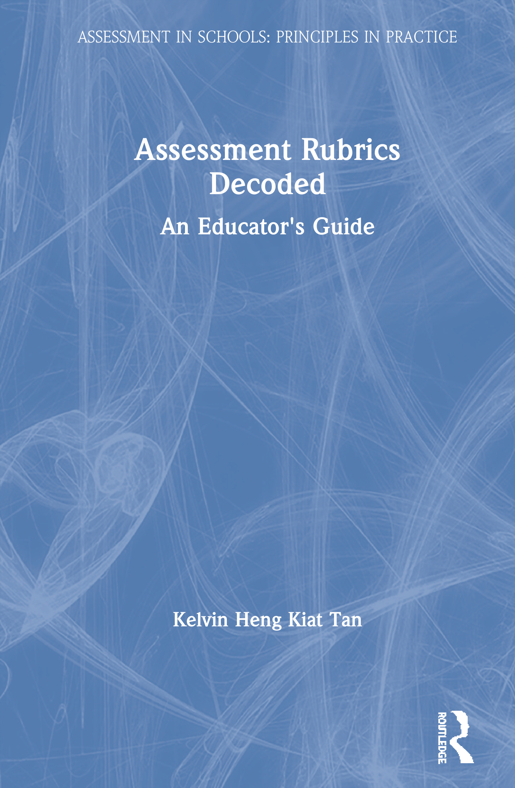 Assessment Rubrics Decoded: An Educator's Guide book cover