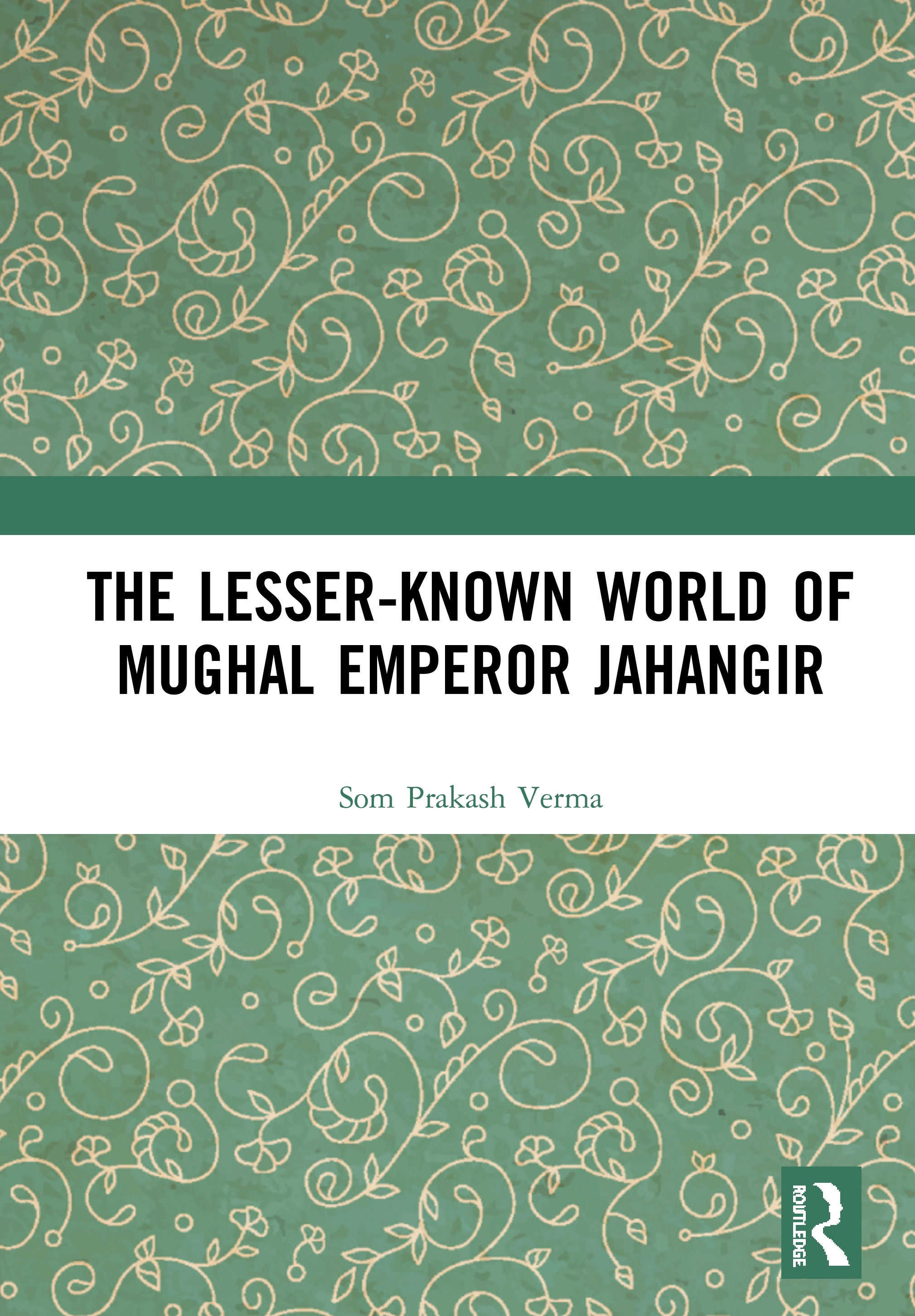 The Lesser-known World of Mughal Emperor Jahangir book cover