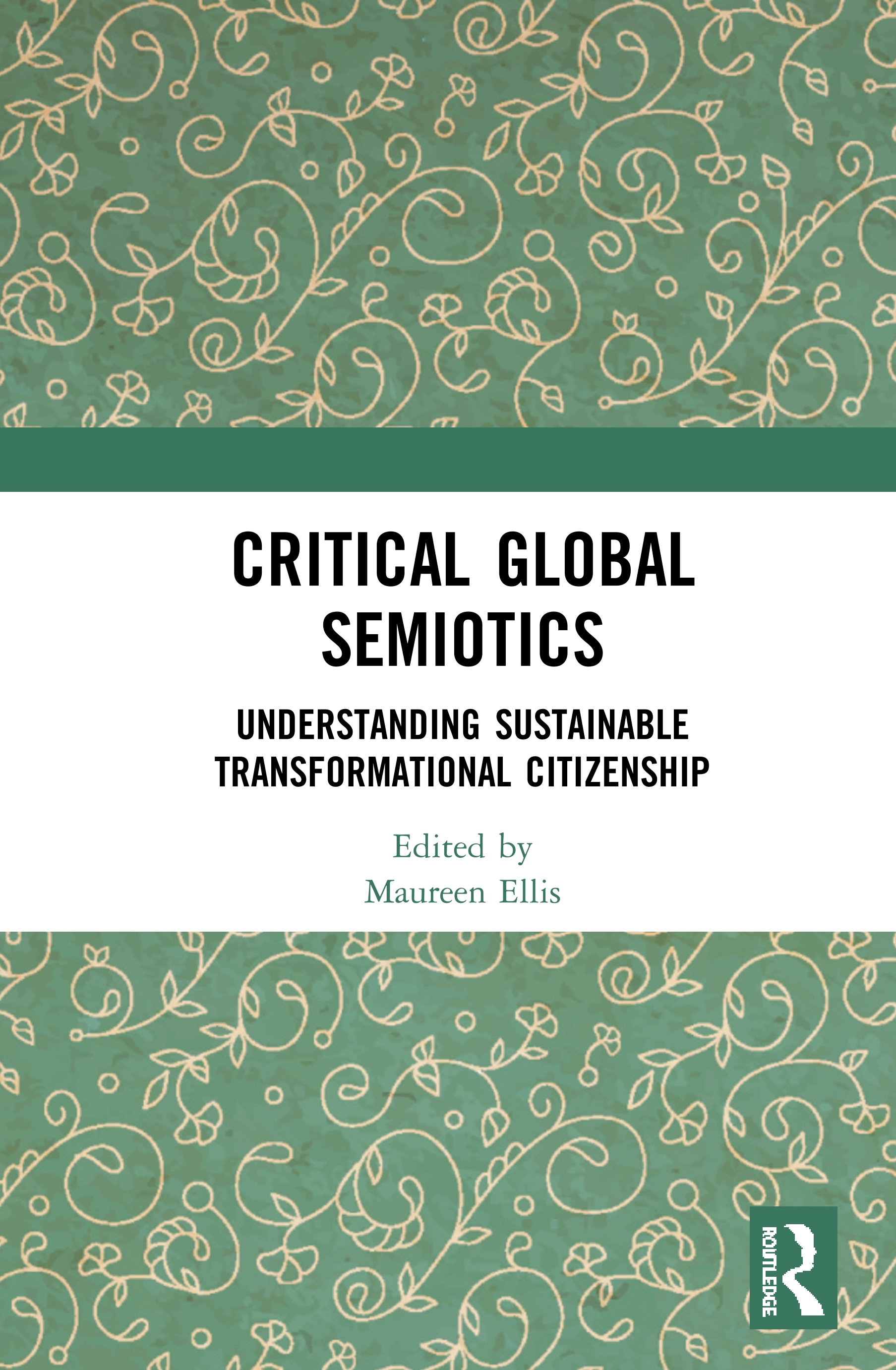 Critical Global Semiotics: Understanding Sustainable Transformational Citizenship book cover
