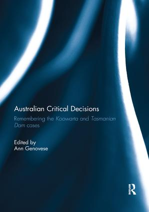 Australian Critical Decisions: Remembering Koowarta and Tasmanian Dams, 1st Edition (Paperback) book cover