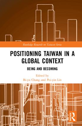 Positioning Taiwan in a Global Context: Being and Becoming book cover
