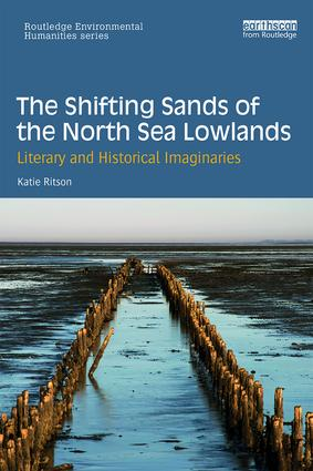 The Shifting Sands of the North Sea Lowlands: Literary and Historical Imaginaries book cover
