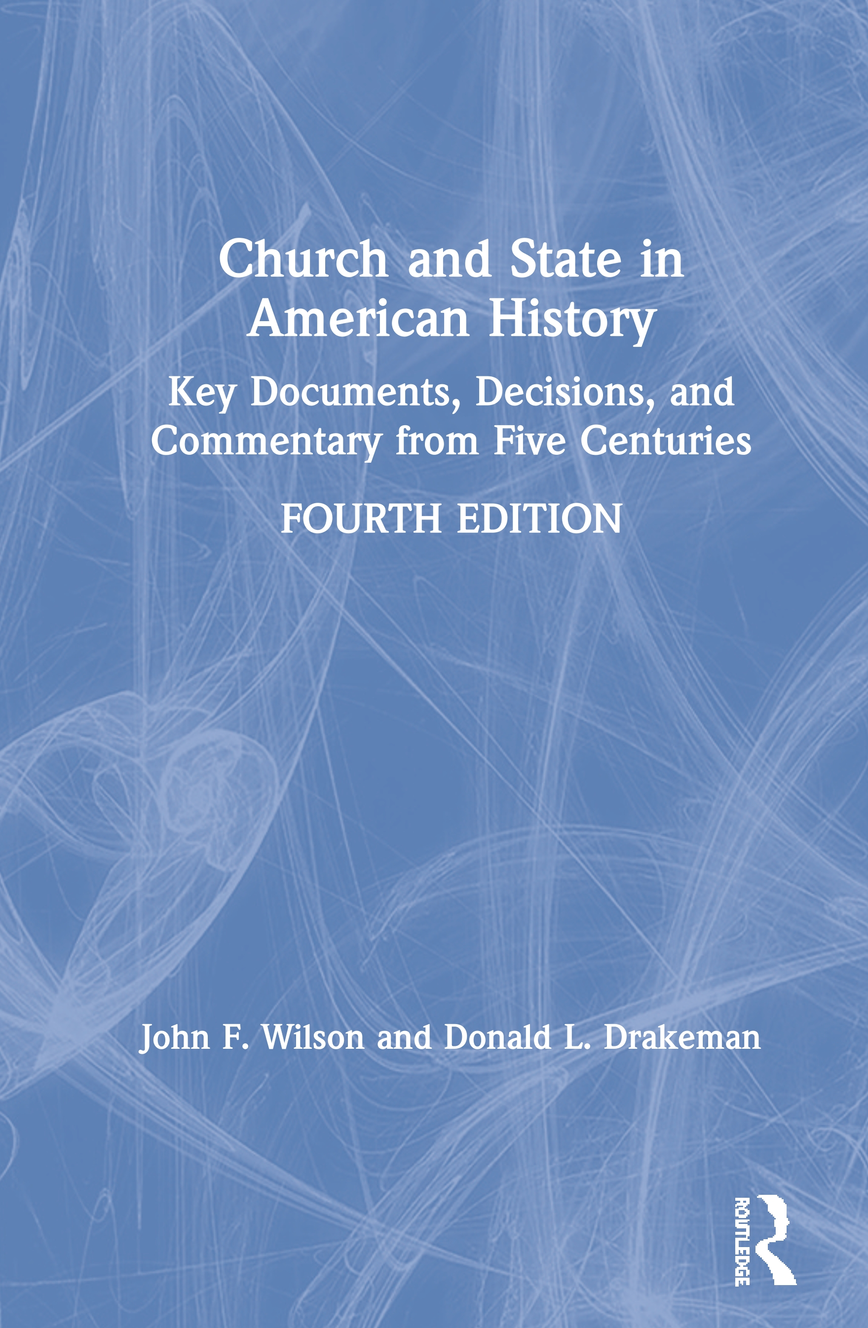 Church and State in American History: Key Documents, Decisions, and Commentary from the Past Four Centuries, 4th Edition (Paperback) book cover