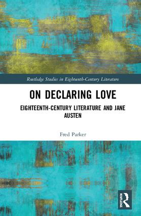 On Declaring Love: Eighteenth-Century Literature and Jane Austen book cover