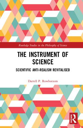 The Instrument of Science: Scientific Anti-Realism Revitalised book cover