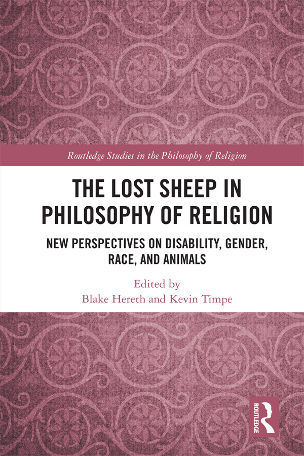 The Lost Sheep in Philosophy of Religion: New Perspectives on Disability, Gender, Race, and Animals, 1st Edition (Hardback) book cover