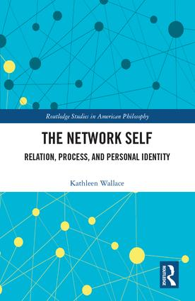 The Network Self: Relation, Process, and Personal Identity book cover
