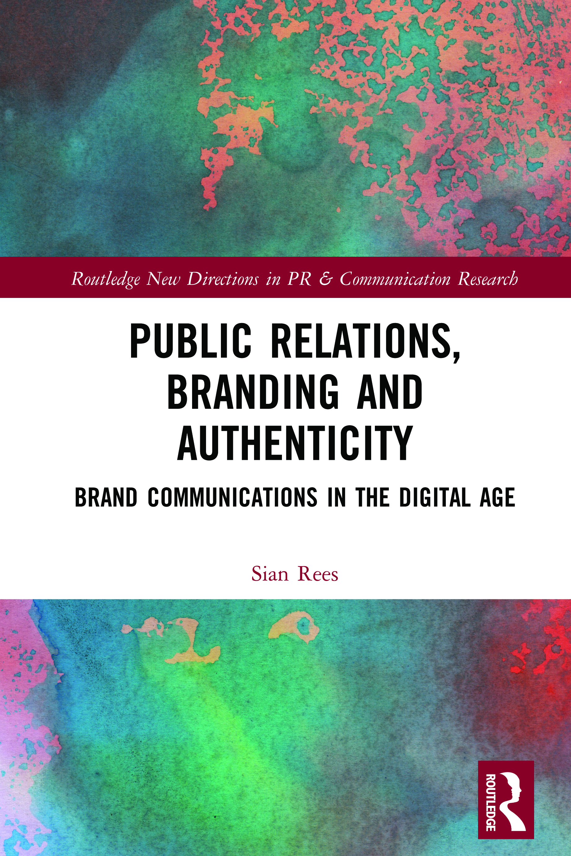 Public Relations, Branding and Authenticity: Brand Communications in the Digital Age book cover