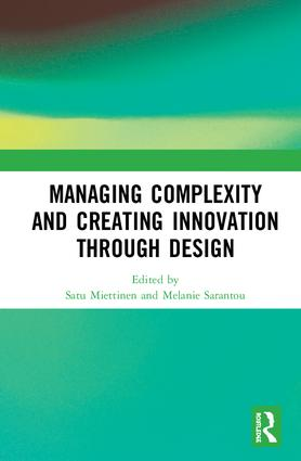 Managing Complexity and Creating Innovation through Design: 1st Edition (Hardback) book cover