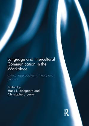Language and Intercultural Communication in the Workplace: Critical approaches to theory and practice book cover