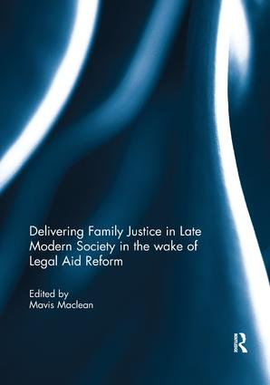 Delivering Family Justice in Late Modern Society in the wake of Legal Aid Reform book cover