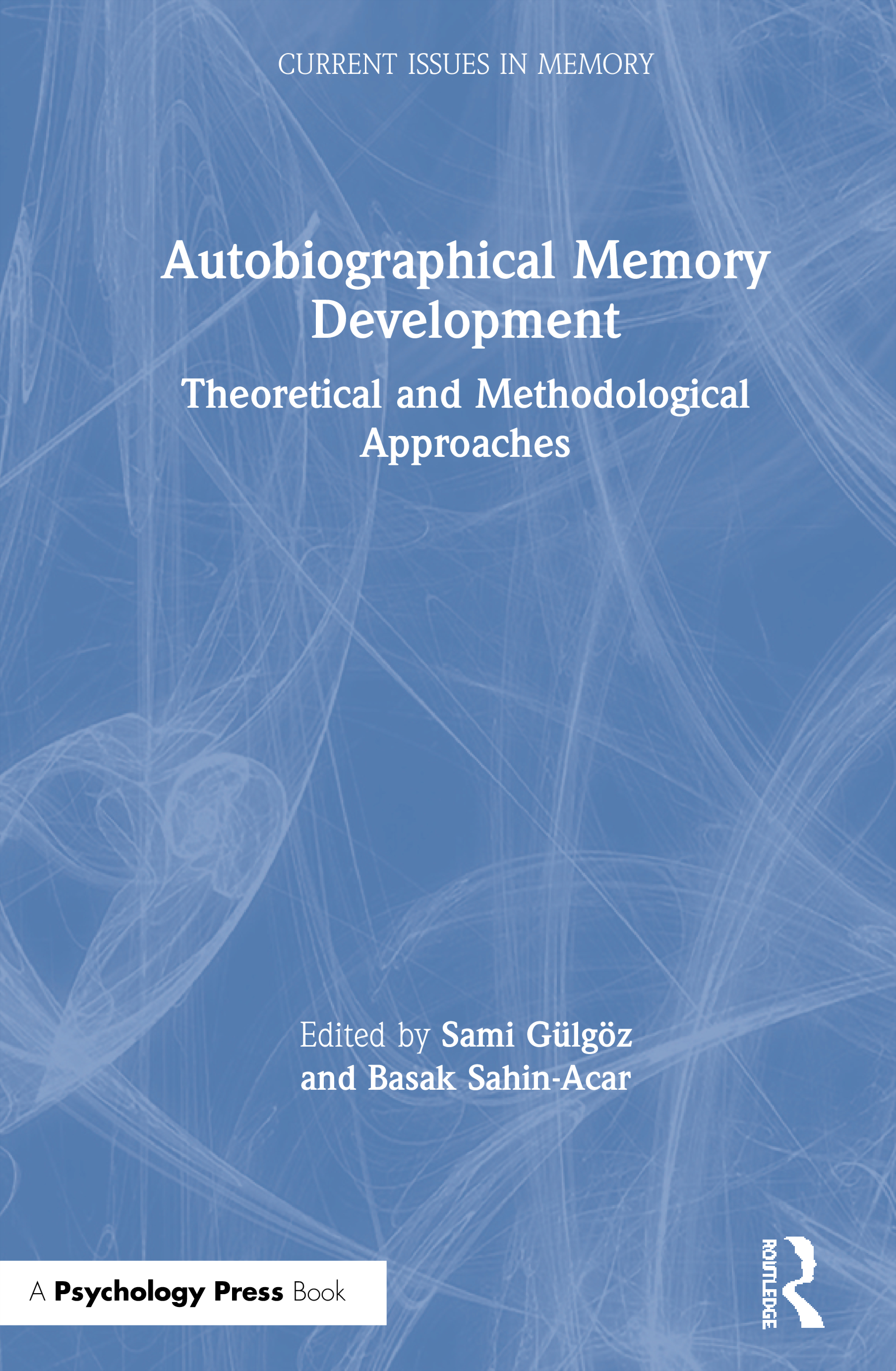 Autobiographical Memory Development: Theoretical and Methodological Approaches, 1st Edition (Hardback) book cover