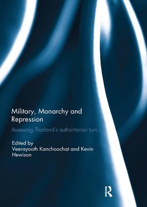 Military, Monarchy and Repression: Assessing Thailand's Authoritarian Turn book cover