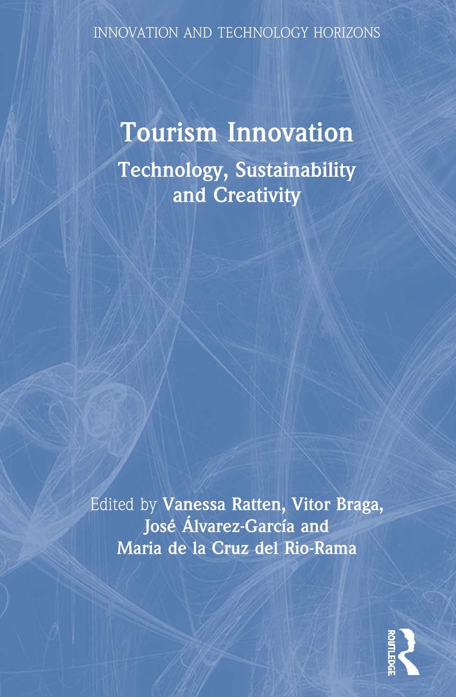 Tourism Innovation: Technology, Sustainability and Creativity, 1st Edition (Hardback) book cover
