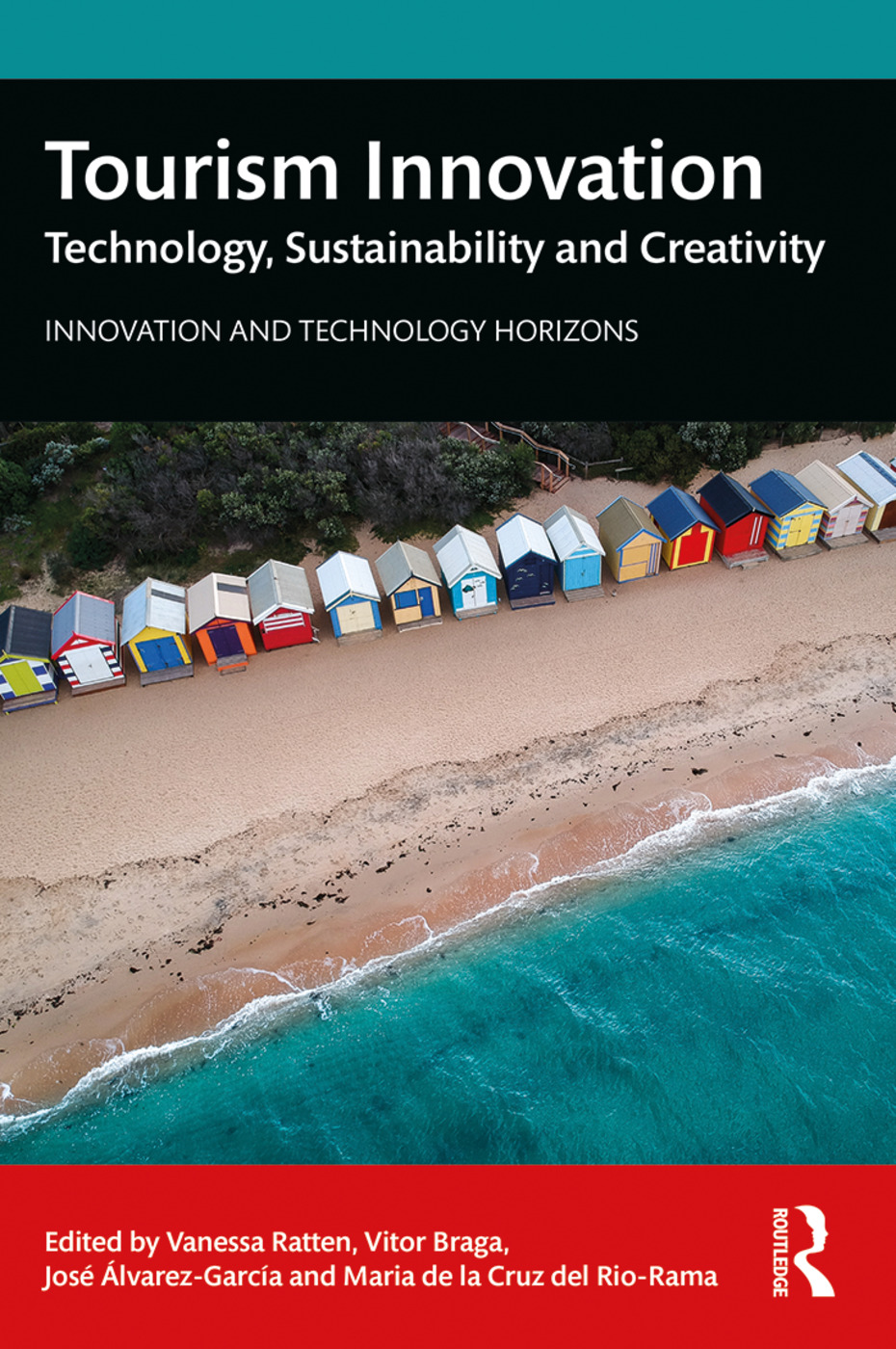 Tourism Innovation: Technology, Sustainability and Creativity book cover