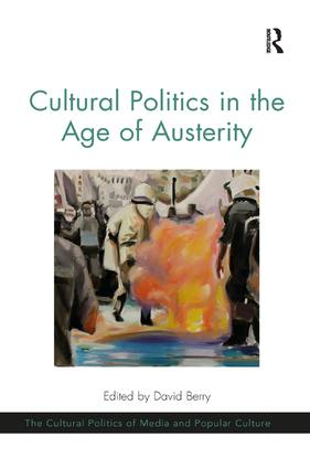 Cultural Politics in the Age of Austerity book cover