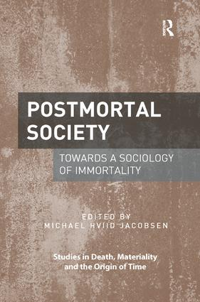 Postmortal Society: Towards a Sociology of Immortality, 1st Edition (Paperback) book cover