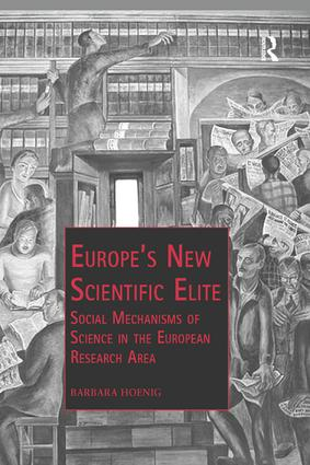 Europe's New Scientific Elite: Social Mechanisms of Science in the European Research Area book cover