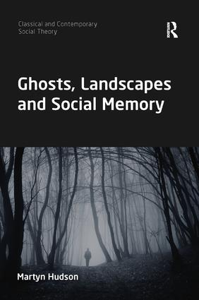 Ghosts, Landscapes and Social Memory: 1st Edition (Paperback) book cover