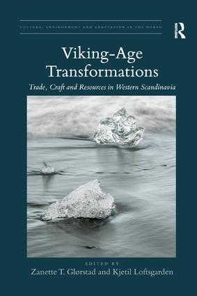 Viking-Age Transformations: Trade, Craft and Resources in Western Scandinavia, 1st Edition (Paperback) book cover