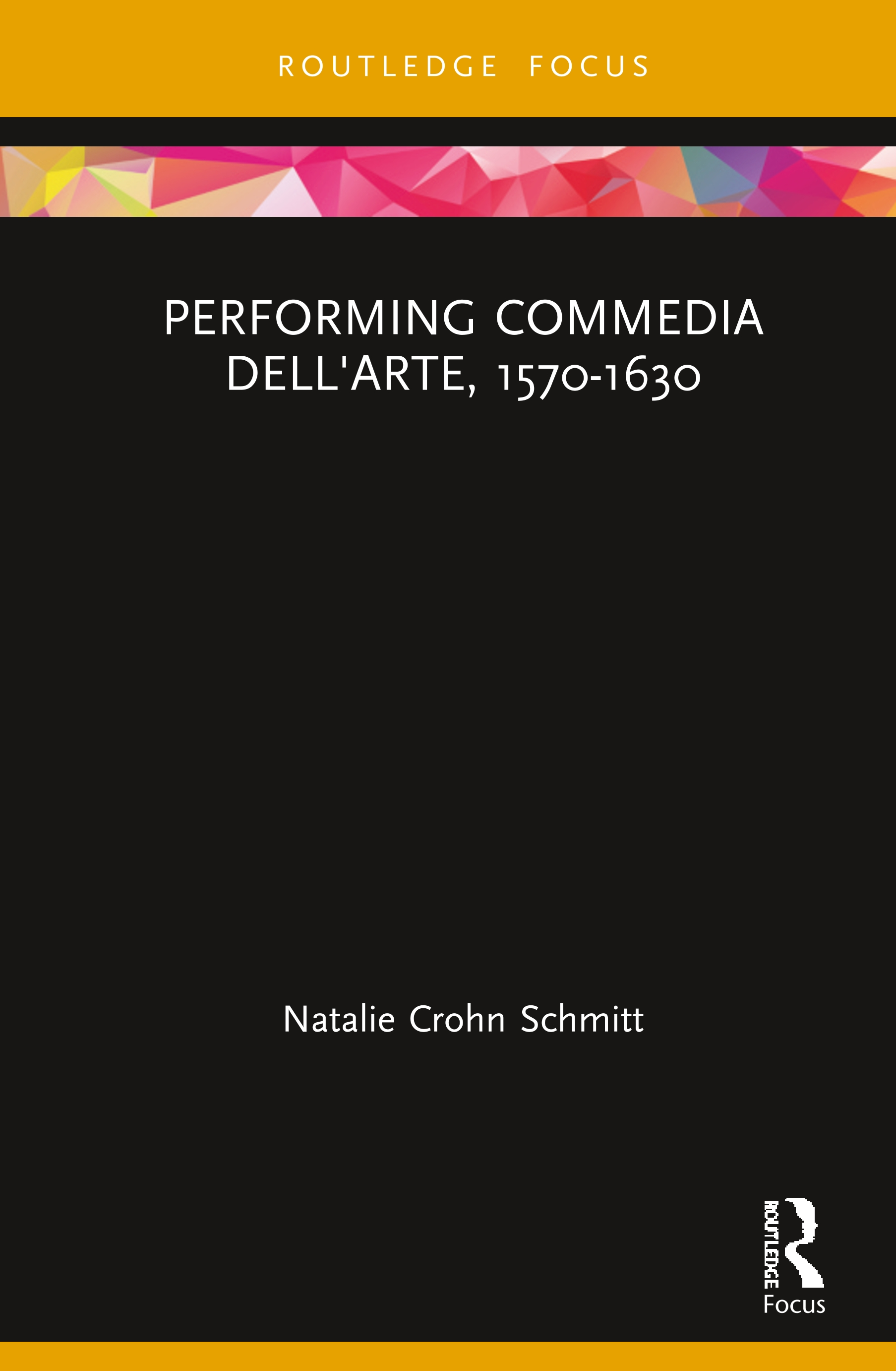 Performing Commedia dell'Arte, 1570–1630