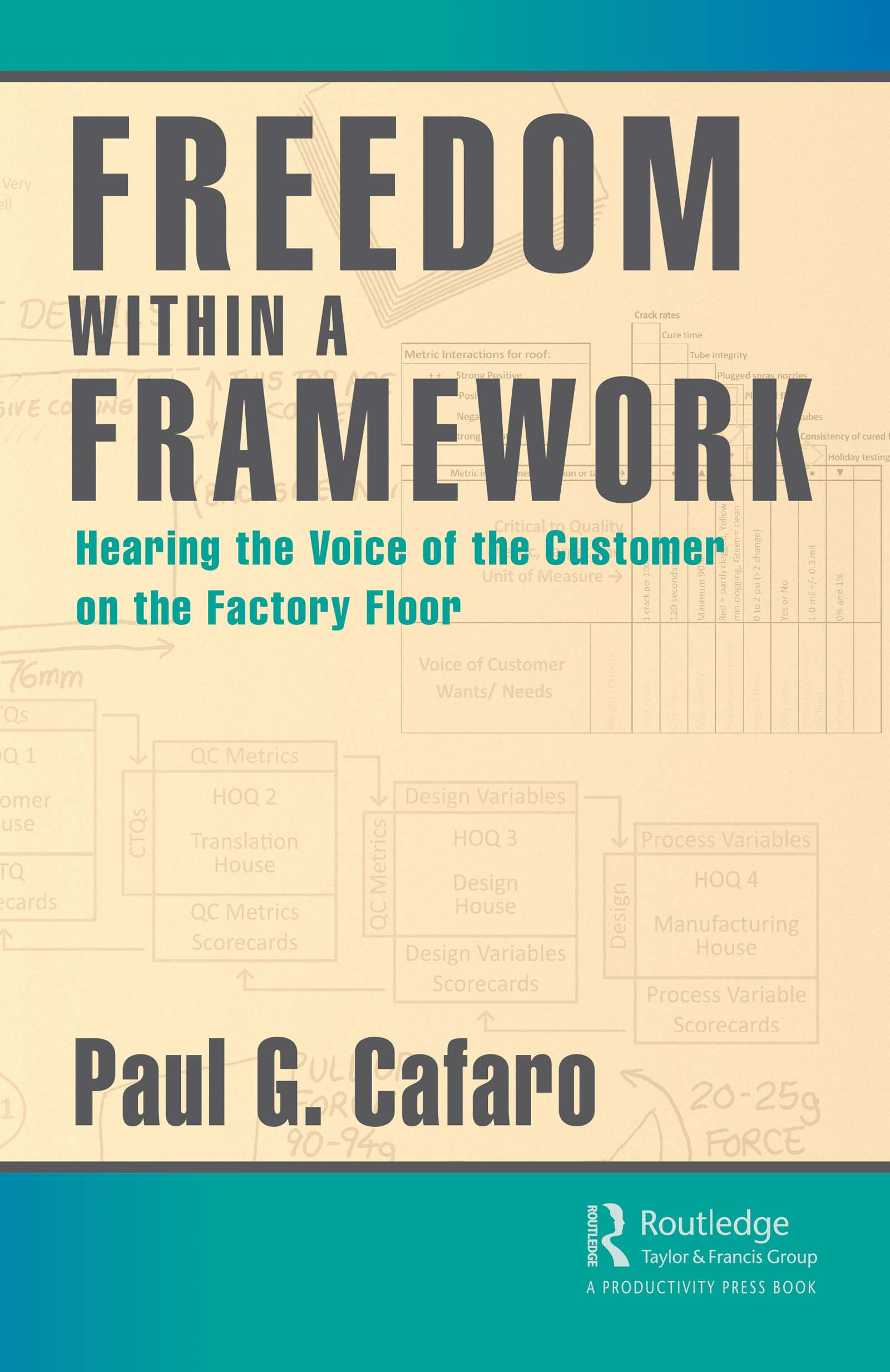 Freedom Within a Framework: Hearing the Voice of the Customer on the Factory Floor book cover