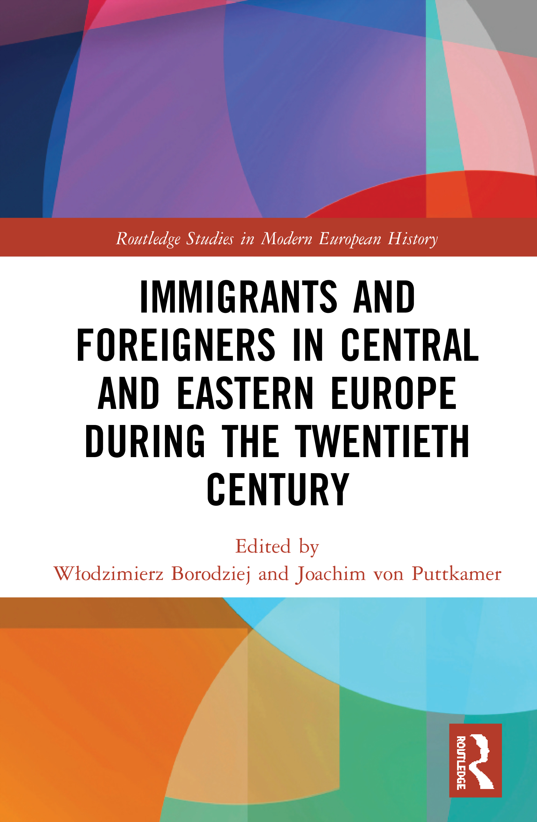 Immigrants and Foreigners in Central and Eastern Europe during the Twentieth Century book cover