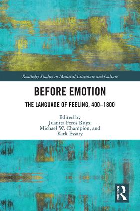 Before Emotion: The Language of Feeling, 400-1800: 1st Edition (Hardback) book cover