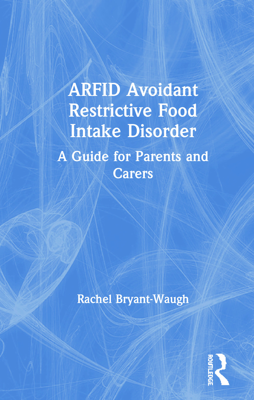 ARFID Avoidant Restrictive Food Intake Disorder: A Guide for Parents and Carers book cover