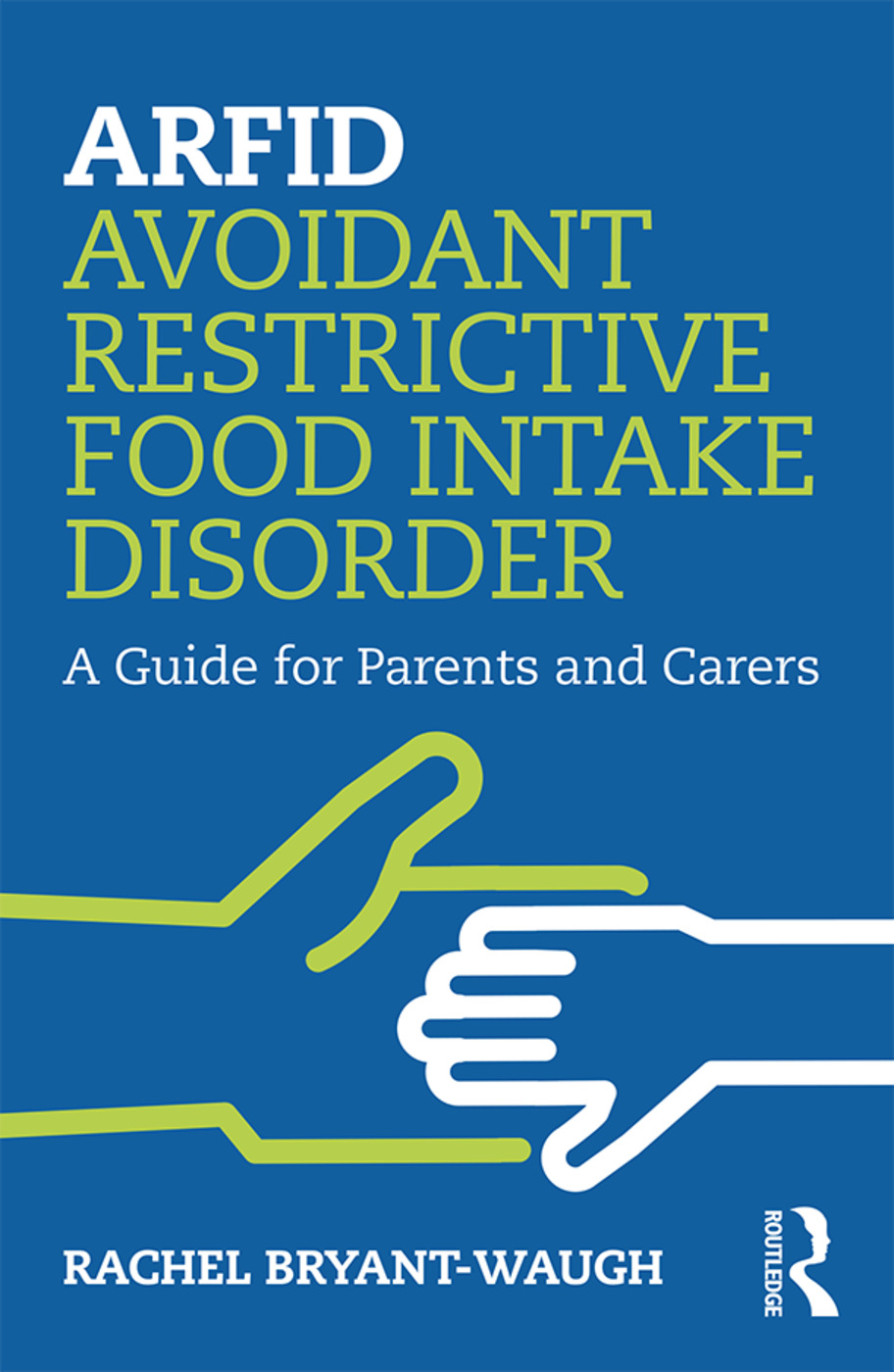ARFID (Avoidant/Restrictive Food Intake Disorder): A Guide for Parents and Carers book cover