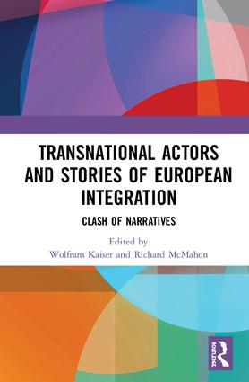 Transnational Actors and Stories of European Integration: Clash of Narratives, 1st Edition (Hardback) book cover
