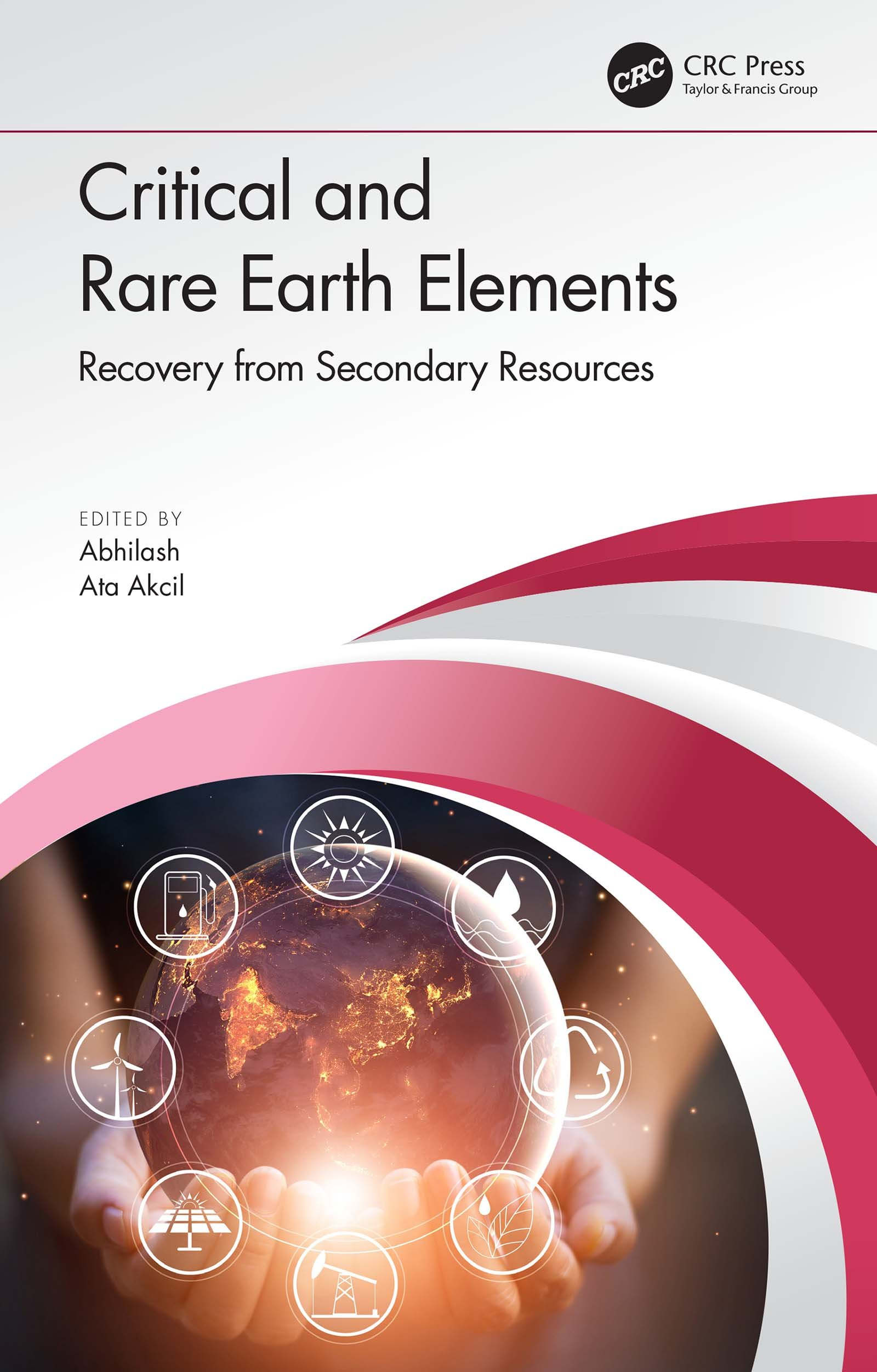 Critical and Rare Earth Elements: Recovery from Secondary Resources, 1st Edition (Hardback) book cover