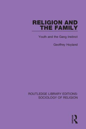 Religion and the Family: Youth and the Gang Instinct book cover