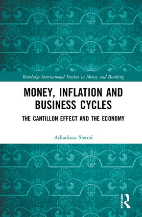 Money, Inflation and Business Cycles: The Cantillon Effect and the Economy, 1st Edition (Hardback) book cover