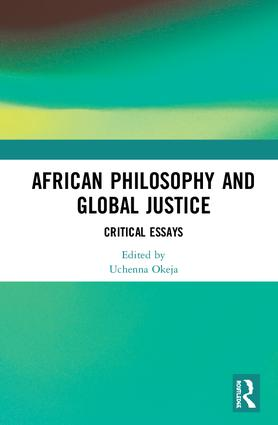 African Philosophy and Global Justice: Critical Essays, 1st Edition (Hardback) book cover