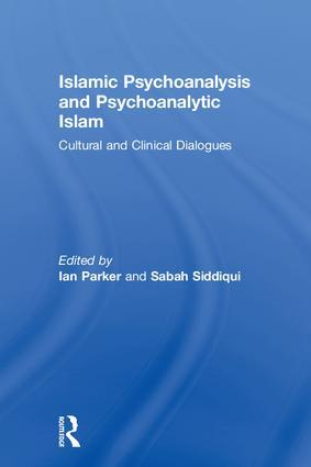 Islamic Psychoanalysis and Psychoanalytic Islam