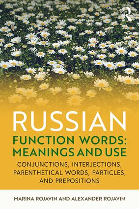 Russian Function Words: Meanings and Use: Conjunctions, Interjections, Parenthetical Words, Particles, and Prepositions book cover