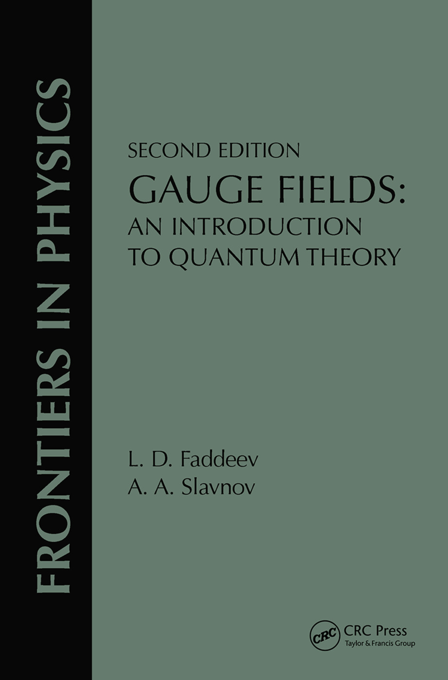 Gauge Fields: An Introduction To Quantum Theory, Second Edition, 2nd Edition (Hardback) book cover