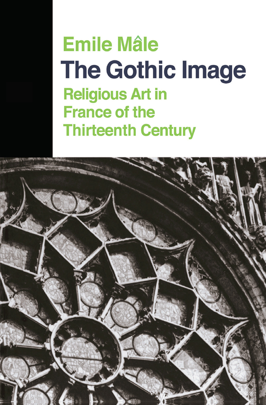 The Gothic Image: Religious Art In France Of The Thirteenth Century book cover