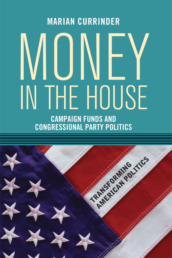 Money In the House: Campaign Funds and Congressional Party Politics book cover
