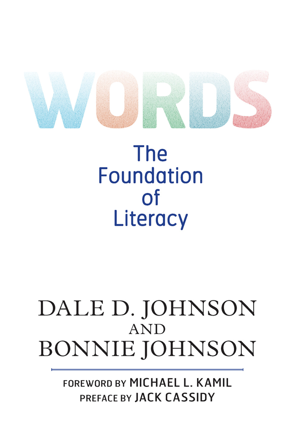Words: The Foundation of Literacy, 1st Edition (Hardback) book cover